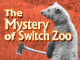 The Mystery of Switch Zoo